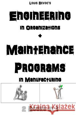 Engineering in Organizations + Maintenance in Manufacturing: 2 Books in 1 Nathan Brusselli Louis Bevoc 9781539135906