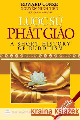 Luoc Su Phat Giao - A Short History of Buddhism Nguyen Minhtien 9781539152248
