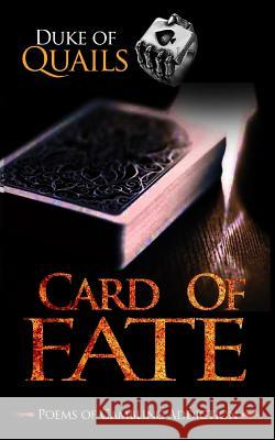 Card of Fate: Poems of a Gambling Addiction Duke of Quails 9781539320821