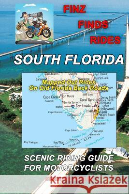 Finz Finds Scenic Rides in South Florida Steve Finz Finzelber 9781539357162