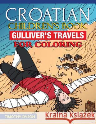 Croatian Children's Book: Gulliver's Travels for Coloring Timothy Dyson 9781539471080