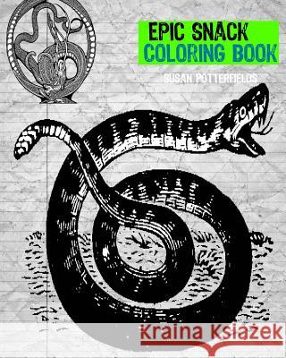 Epic Snake Coloring Book Susan Potterfields 9781539538769