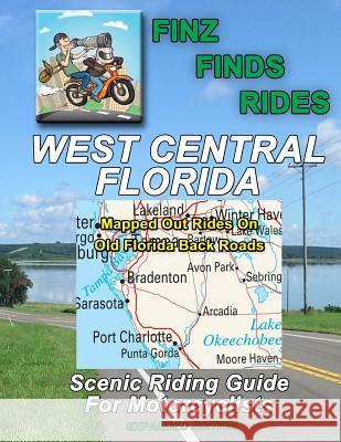 Scenic Rides in West Central Florida Steve Finz Finzelber 9781539567189