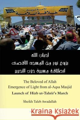 Emergence of Light from Al-Aqsa Masjid: Launch of Hizb UT-Tahrir's March Taleb Awadallah 9781539617785