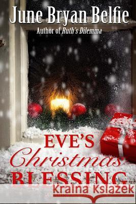 Eve's Christmas Blessing June Bryan Belfie 9781539640288