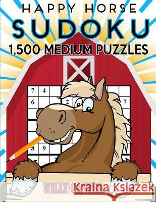 Happy Horse Sudoku 1,500 Medium Puzzles. Gigantic Big Value Book: No Wasted Puzzles with Only One Level of Difficulty Willy Canter 9781539654049