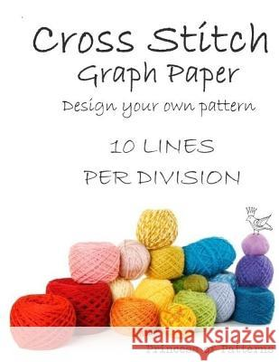 Cross Stitch Graph Workbook: 10 Lines Per Division Thor Wisteria 9781539723103