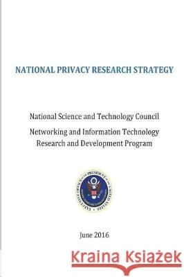 National Privacy Researc Stragegy National Science and Technology Council 9781539773184