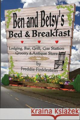 Ben and Betsey's Bed & Breakfast Freddie Finklestein 9781539827382