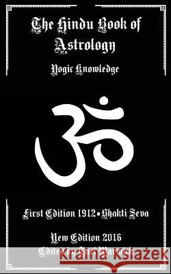 The Hindu Book of Astrology: Yogic Knowledge Bhakti Seva Tarl Warwick 9781539869139