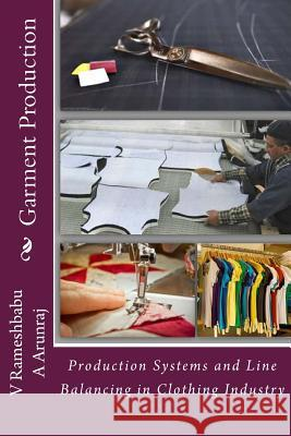 Garment Production: A General View on Garment Production Concepts V. Rameshbabu A. Arunraj 9781539883418