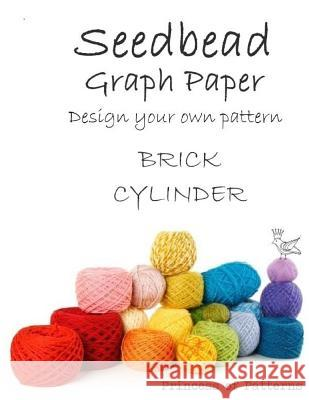 Seedbead Graph Paper: Brick Cylinder Thor Wisteria 9781539892496