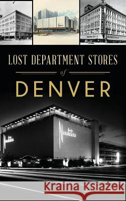 Lost Department Stores of Denver Mark A. Barnhouse 9781540236890