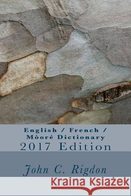 English / French / Moore Dictionary: 2017 Edition John C. Rigdon 9781540310408
