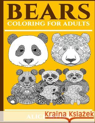 Bears: Coloring for Adults Alice Myles 9781540332196