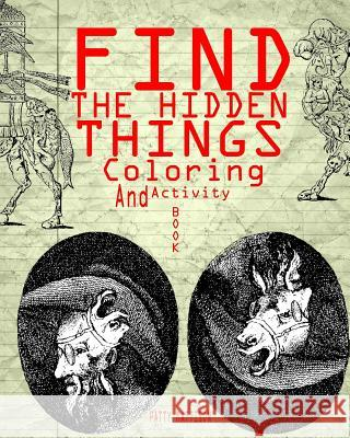 Find the Hidden Things Coloring and Activity Book Peggy Mattison 9781540342492