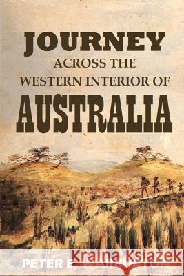 Journey Across the Western Interior of Australia Col Peter Egerton Warburton 9781540347121