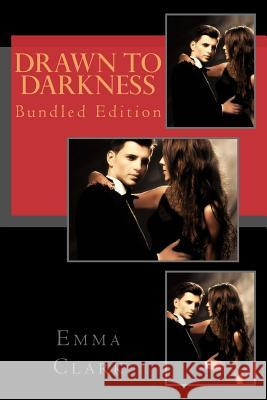 Drawn to Darkness: Bundled Edition Emma Clark 9781540389268