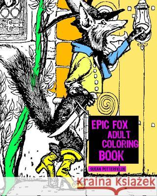 Epic Fox Adult Coloring Book Susan Potterfields 9781540443465