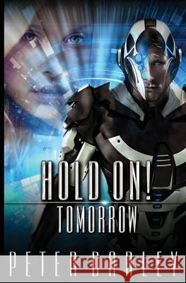 Hold On! - Tomorrow Peter Darley 9781540456199
