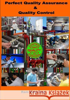 Perfect Quality Assurance & Quality Control: Quality Assurance & Quality Control MR Ram Babu Sao 9781540519689