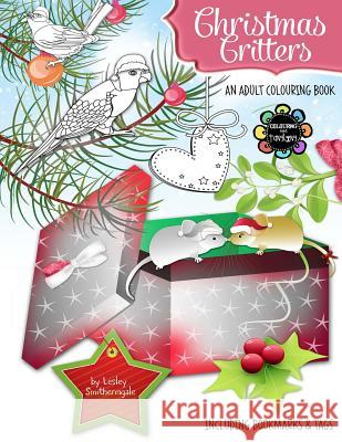Christmas Critters - A Christmas Colouring Book for Adults Lesley Smitheringale 9781540550248
