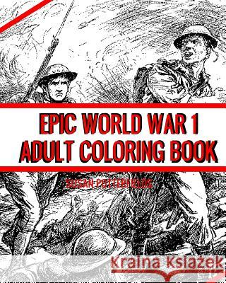 Epic World War 1 Adult Coloring Book Susan Potterfields 9781540607577