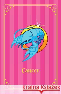 Cancer: Zodiac Journal Notebook for Teen Girls. Lined, Soft Cover, 5.5 X 8.5 Orla O. Knightley 9781540620682