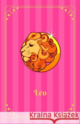 Leo: Zodiac Journal Notebook for Teen Girls. Lined, Soft Cover, 5.5 X 8.5 Orla O. Knightley 9781540620958