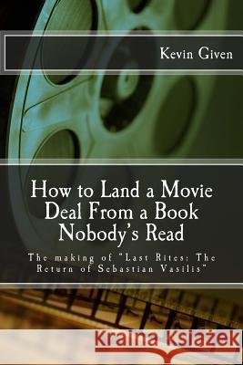 How to Land a Movie Deal from a Book Nobody's Read: The Making of