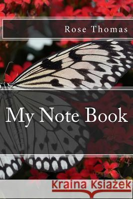 My Note Book Rose Thomas 9781540760197