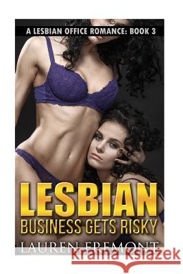 Lesbian: Business Gets Risky Lauren Fremont 9781540795854