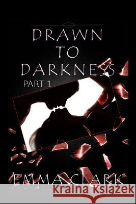 Drawn to Darkness Emma Clark 9781540800817