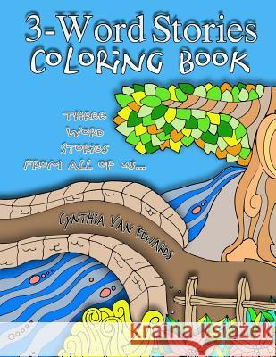 3-Word Stories Coloring Book (Three Word Story Adult Coloring Book): The Adult Coloring Book of Colorist-Created 3-Word Stories (Adult Coloring, Color Cynthia Van Edwards Facebook Secret Coloring Team 9781540855657