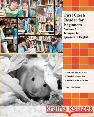 First Czech Reader for Beginners, Volume 2: Bilingual for Speakers of English Lilie H 9781541011632
