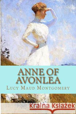 Anne of Avonlea Lucy Mau Madison Clark 9781541119833