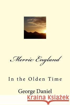 Merrie England: In the Olden Time George Daniel G-Ph Ballin 9781541256385