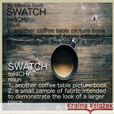 Swatch: Another Coffee Table Picture Book Game Monica V. Scott 9781541257245