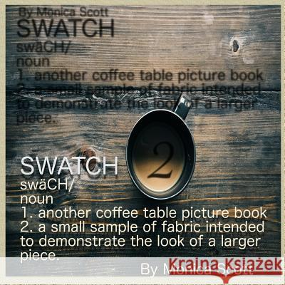 Swatch: Another Coffee Table Picture Book Game Monica V. Scott 9781541258150
