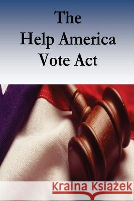 The Help America Vote ACT Federal Judicial Center                  Marie Leary                              Robert Timothy Reagan 9781541389250