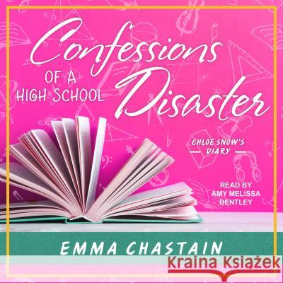 Confessions of a High School Disaster - audiobook Emma Chastain Amy Melissa Bentley 9781541405158