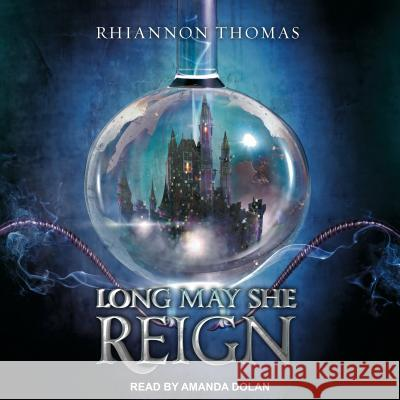 Long May She Reign - audiobook Rhiannon Thomas Amanda Dolan 9781541406056