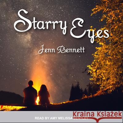 Starry Eyes - audiobook Jenn Bennett Amy Melissa Bentley 9781541419070
