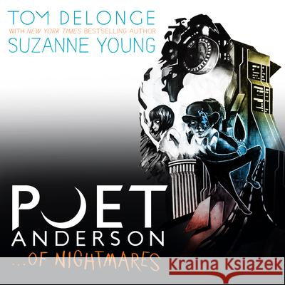 Poet Anderson ...of Nightmares - audiobook Tom Delonge Suzanne Young Liam Gerrard 9781541462076