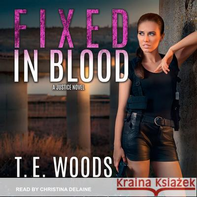 Fixed in Blood - audiobook T. E. Woods Christina Delaine 9781541463134