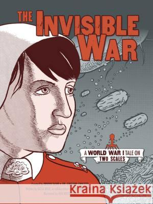 The Invisible War: A World War I Tale on Two Scales Aisla Wild Briony Barr Gregory Crocetti 9781541545281