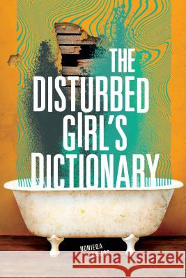 The Disturbed Girl's Dictionary Nonieqa Ramos 9781541577619