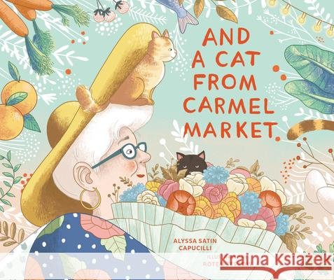 And a Cat from Carmel Market Alyssa Satin Capucilli Rotem Teplow 9781541586703