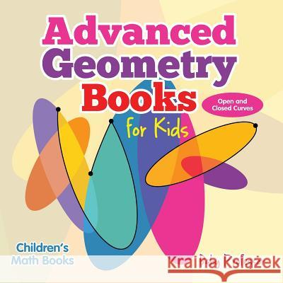 Advanced Geometry Books for Kids - Open and Closed Curves Children's Math Books Baby Professor 9781541904576