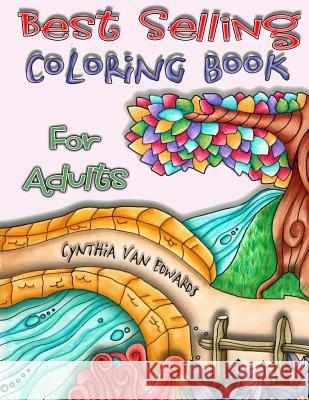 Best Selling Coloring Book: The Best Selling Adult Coloring Book Cynthia Van Edwards 9781542341592